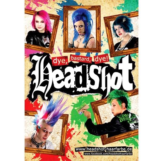 Headshot - Dye, Bastard, Dye! Poster