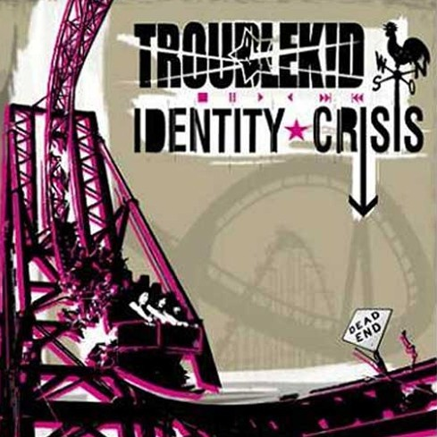 Troublekid - Identity Crisis CD