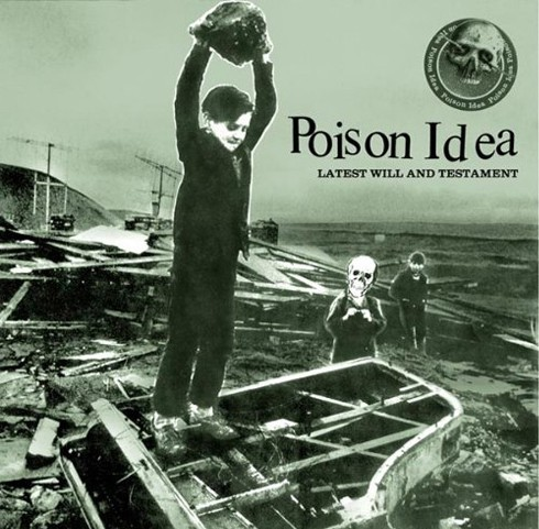 Poison Idea - Latest Will & Testament CD