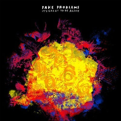 Fake Problems - It´s great to be alive CD