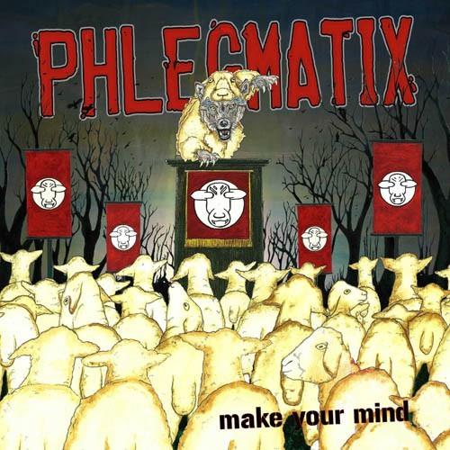 Phlegmatix - Make your mind CD