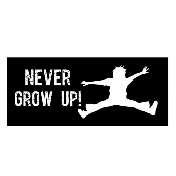 Never grow up ! Aufnäher