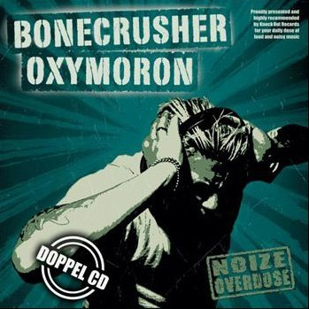 Oxymoron/ Bonecrusher Split CD