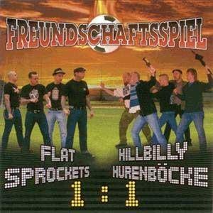 Flat Sprockets/Hillbilly Hurenböcke - Freundschaftsspiel CD