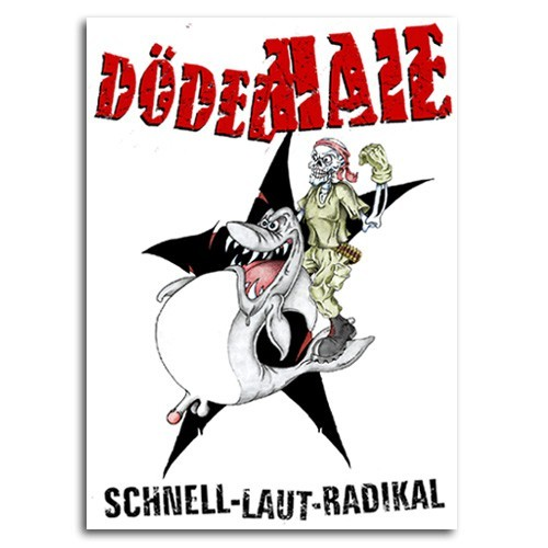 Dödelhaie - Schnell, laut radikal Poster