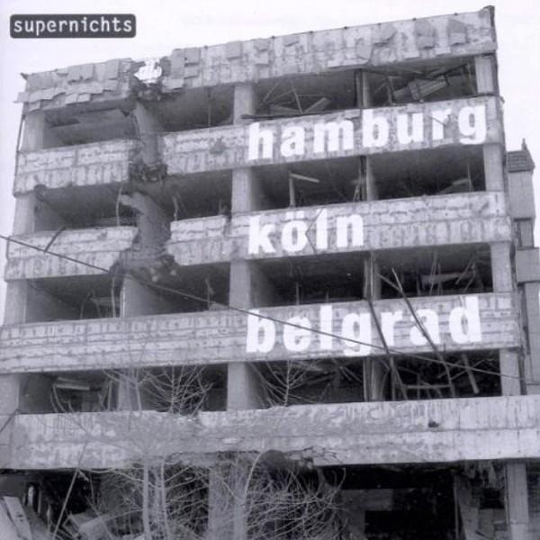 Supernichts - Hamburg Köln Belgrad CD