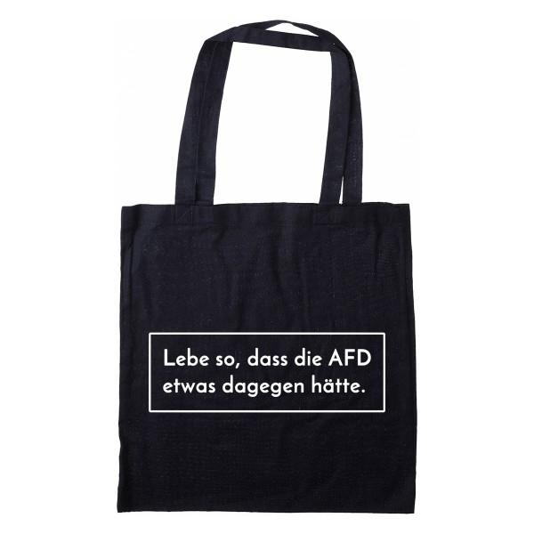 Stofftasche Lebe so, dass die AFD etwas dagegen hätte