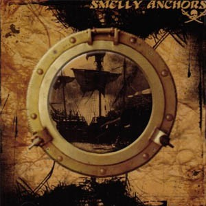 Smelly Anchors - Against all Flags CD