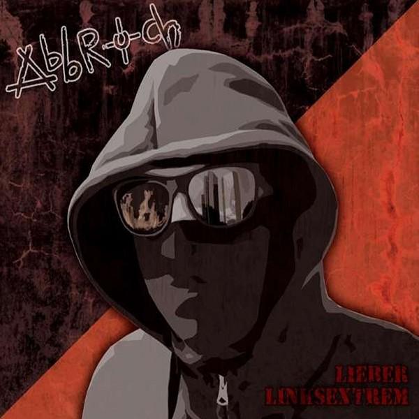 Abbruch - Lieber Linksextrem LP