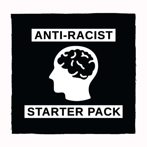 Anti-Racist Starter Pack Näher