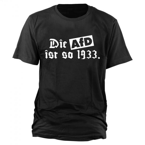Die AfD ist so 1933 T-Shirt